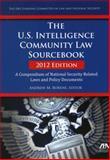 The U. S. Intelligence Community Law Sourcebook, Andrew M. Borene, 1614386692