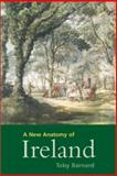 A New Anatomy of Ireland, Barnard, Toby, 0300096690