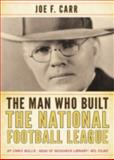 The Man Who Built the National Football League