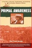 Primal Awareness, Don Trent Jacobs, 0892816694