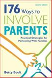 176 Ways to Involve Parents : Practical Strategies for Partnering with Families, , 1412936691