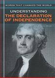 Understanding the Declaration of Independence, Stephanie Schwartz Driver, 1448816696