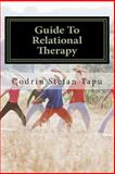 Guide to Relational Therapy, Codrin Tapu, 1466326697