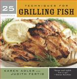 Techniques for Grilling Fish, Karen Adler and Judith M. Fertig, 1558326693