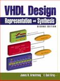 VHDL Design Representation and Synthesis, Armstrong, James and Gray, F. Gail, 0130216704