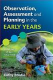 Observation, Assessment and Planning in the Early Years - Bringing It All Together, Brodie, 0335246702