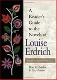 A Reader's Guide to the Novels of Louise Erdrich, Beidler, Peter G. and Barton, Gay, 0826216706