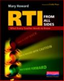 RTI from All Sides : What Every Teacher Needs to Know, Howard, Mary, 032502670X