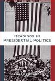 Readings in Presidential Politics, Edwards, George, 049500670X
