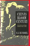 China's Bloody Century : Genocide and Mass Murder Since 1900, Rummel, R. J., 1412806704
