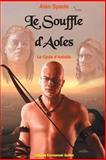 Le Cycle d'Ardalia Tome 1 : le Souffle D'Aoles, Alan Spade, 1479166707