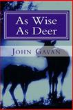 As Wise As Deer, John Gavan, 1497506700