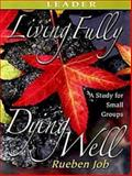 Living Fully, Dying Well, Rueben Job, 0687466709