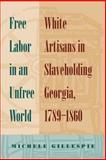 Free Labor in an Unfree World 9780820326702