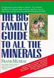 The Big Family Guide to All the Minerals, Frank Murray, 0879836709
