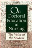 On Doctoral Education in Nursing : The Voice of the Student, Carpenter, Dona R. and Hudacek, Sharon, 0887376703