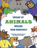 What If Animals Ruled the School?, Mallory Friese, 0991226704