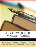Le Chevalier de Maison-Rouge, Alexandre Dumas and Lambert Sauveur, 1147886709