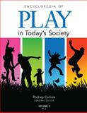Encyclopedia of Play in Today's Society, Carlisle, Rodney P., 1412966701