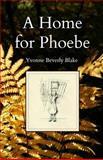 A Home for Phoebe, Yvonne Blake, 1481896709