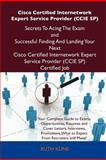 Cisco Certified Internetwork Expert Service Provider Secrets to Acing the Exam and Successful Finding and Landing Your Next Cisco Certified, Ruth Kline, 1486156703