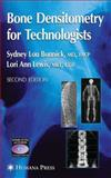 Bone Densitometry for Technologists, Bonnick, Sydney Lou and Lewis, Lori Ann, 1588296709