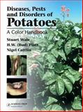 Diseases, Pests and Diseases of Potatoes : A Color Handbook, Wale, Brianna and Platt, Bud, 0123736706