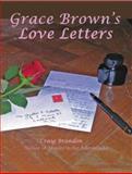 Grace Brown's Love Letters, Craig Brandon, 0979506700