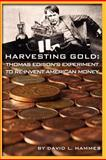 Harvesting Gold, David L. Hammes, 0985066709