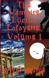 The Vampire Lucius Lafayette: Volume 1, Sylynt Storme, 1479146706
