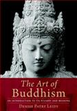 The Art of Buddhism, Denise Patry Leidy, 1590306708