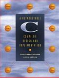 A Retargetable C Compiler : Design and Implementation, Fraser, Christopher W. and Hanson, David R., 0805316701