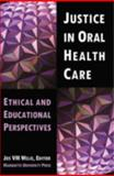 Justice in Oral Health Care : Ethical and Educational Perspectives, , 0874626706