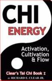 Chi Energy - Activation, Cultivation and Flow, , 0981616704