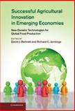 Successful Agricultural Innovation in Emerging Economies : New Genetic Technologies for Global Food Production, , 1107026709