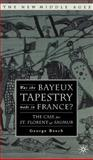Was the Bayeux Tapestry Made in France? : The Case for St. Florent of Saumur, Beech, George, 1403966702