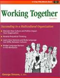 Working Together : Succeeding in a Multicultural Organization, Simons, George, 156052670X