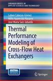 Thermal Performance Modeling of Cross-Flow Heat Exchangers, Gómez, Luben Cabezas and Jabardo, José Maria Saíz, 3319096702