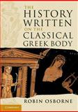 The History Written on the Classical Greek Body, Osborne, Robin, 0521176700
