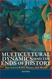 Multicultural Dynamics and the Ends of History 9780776606705