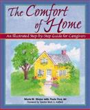 The Comfort of Home : An Illustrated Step-by-Step Guide for Caregivers, Meyer, Maria M., 0966476700