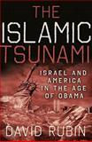 The Islamic Tsunami, David Rubin, 0982906706