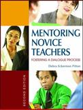 Mentoring Novice Teachers : Fostering a Dialogue Process, Pitton, Debra Eckerman, 1412936705