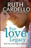 For Love or Legacy, Ruth Cardello, 1467936707