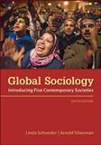 Global Sociology : Introducing Five Contemporary Societies, Schneider, Linda and Silverman, Arnold, 0078026709