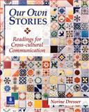 Our Own Stories : Readings for Cross-Cultural Communication, Norine Dresser, 0201846705