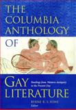 The Columbia Anthology of Gay Literature : Readings from Western Antiquity to the Present Day, , 0231096704