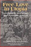 Free Love in Utopia : John Humphrey Noyes and the Origin of the Oneida Community, Noyes, George W. and Foster, Lawrence, 0252026705