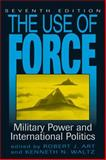 The Use of Force : Military Power and International Politics, Waltz, Kenneth Neal, 0742556700