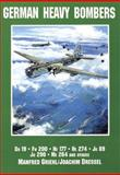 German Heavy Bombers, Manfred Griehl and Joachim Dressel, 088740670X